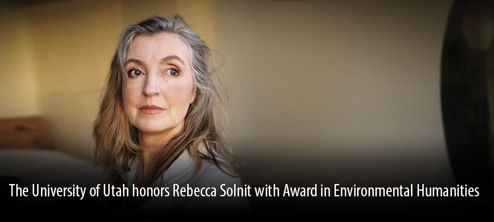 Rebecca Solnit wins Utah Environmental Humanities Award