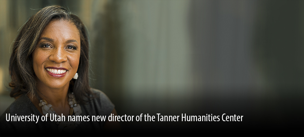University of Utah names new director of the Tanner Humanities Center